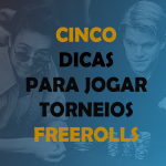 05 Dicas Para Jogar Torneios Freerolls