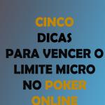 05 Dicas Para Vencer No Limite Micro No Poker Online